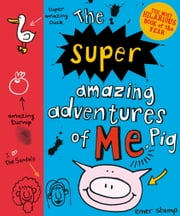 download The Super Amazing Adventures of Me, Pig book