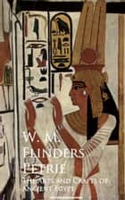 The Arts And Crafts Of Ancient Egypt Ebook By W M Flinders Petrie