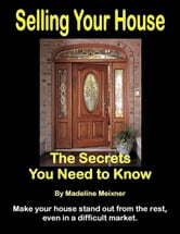 Selling Your House: The Secrets You Need to Know