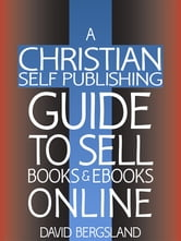 A Christian Self Publishing Guide To Sell Books & Ebooks Online