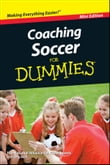 Coaching Soccer For Dummies®, Mini Edition