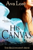 His Canvas (The Billionaire's Muse, #2)