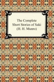 The Complete Short Stories of Saki (H. H. Munro)