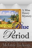 Blue Period (A Miss Henry Mystery Book 5)