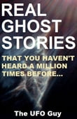 REAL GHOST STORIES...That You Haven't Heard A Million Times Before...
