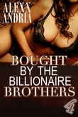 Bought By The Billionaire Brothers 4