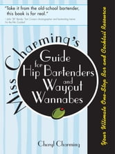 Miss Charming's Guide for Hip Bartenders and Wayout Wannabes