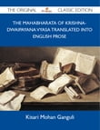 The Mahabharata of Krishna-Dwaipayana Vyasa Translated into English Prose - The Original Classic Edition