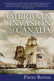 American Invasion of Canada: The War of 1812's First Year