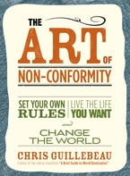 The Art of Non-Conformity, Set Your Own Rules, Live the Life You Want, and Change the World