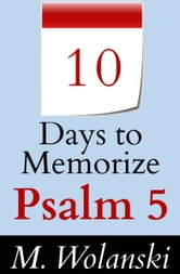 10 Days to Memorize Psalm 5