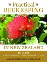 Practical Beekeepin in New Zealand: The Definitive Guide: Completely Revised and Updated