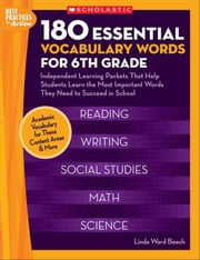 180 Essential Vocabulary Words for 6th Grade: Independent Learning Packets That Help Students Learn the Most Important Words They Need to Succeed in S