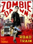 Road Train (Zombie Dawn Stories)