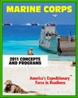 2011 U.S. Marine Corps (USMC) Concepts and Programs: Comprehensive Guide to Weapons, Aviation, Command and Control, Ground and Combat Vehicles, Expeditionary and Maritime Support, Installations