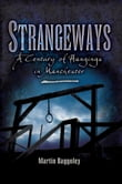 Strangeways: A Century of Hangings in Manchester