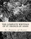 The Complete Writings of St. Francis of Assisi
