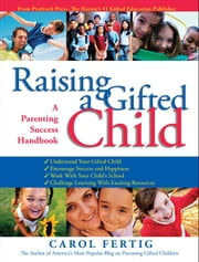 Raising a Gifted Child: A Parenting Success Handbook