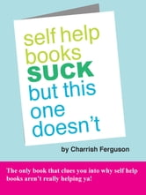 Self Help Books Suck But This One Doesn't