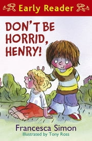 download Horrid Henry Early Reader: Don't Be Horrid, Henry! book