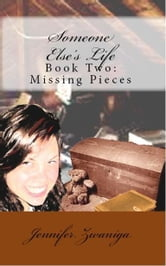Someone Else's Life: Book Two - Missing Pieces