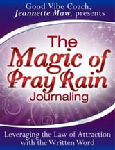 The Magic of Pray Rain Journaling