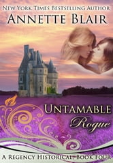 "Untamable Rogue (Formerly ""A Christmas Baby"") Book Four"