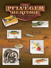 eBook The Pflueger Heritage Lures & Reels 1881-1952