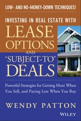 "Investing in Real Estate With Lease Options and ""Subject-To"" Deals"