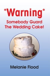 *Warning* Somebody Guard The Wedding Cake!