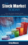 The Stock Market Today: How the Stock Market Works and The Basic Pitfalls to Avoid Before Investing