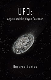 UFO: Angels and the Mayan Calendar