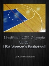 Unofficial 2012 Olympic Guides: USA Women's Basketball