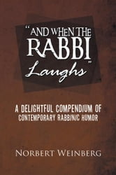 ''AND WHEN THE RABBI LAUGHS''