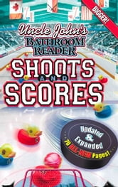Uncle John's Bathroom Reader Shoots and Scores: Updated & Expanded Edition