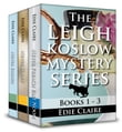The Leigh Koslow Mystery Series: Books One, Two, and Three