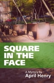Square in the Face