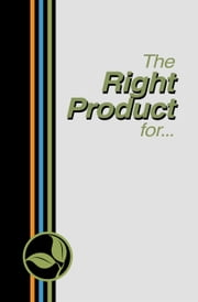 The Right Product for...