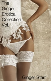 The Ginger Erotica Collection Vol. 1