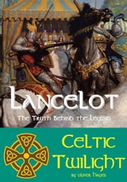 download Lancelot: The Truth behind the Legend - Celtic Twilight book
