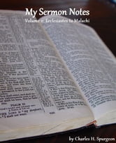 My Sermon Notes: Volume 2 - Ecclesiastes to Malachi
