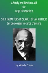 A Study & Revision Aid to Luigi Pirandello's 'Six Characters in Search of an Author'
