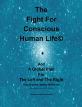 The Fight for Conscious Human Life