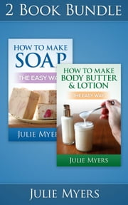 "(2 Book Bundle) ""How To Make Soap"" & ""How To Make Body Butter & Lotion"""