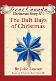Dear Canada Christmas Story No. 7: The Daft Days of Christmas