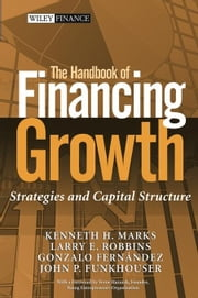 The Handbook of Financing Growth: Strategies and Capital Structure
