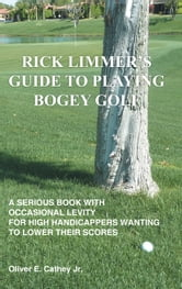 RICK LIMMER'S GUIDE TO PLAYING BOGEY GOLF