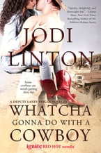 Whatcha Gonna Do With a Cowboy (Entangled Ignite)