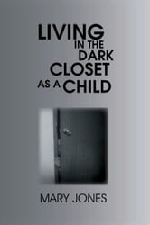 Living In The Dark Closet As A Child
