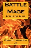 Battle Mage: A Tale of Alus